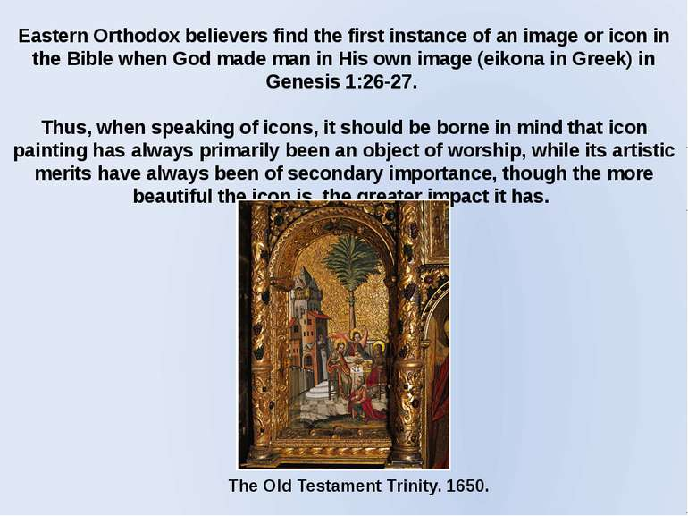 Eastern Orthodox believers find the first instance of an image or icon in the...