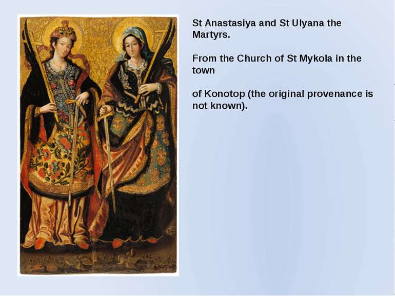 St Anastasiya and St Ulyana the Martyrs. From the Church of St Mykola in the ...