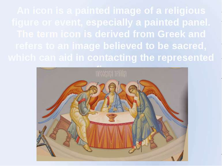 An icon is a painted image of a religious figure or event, especially a paint...