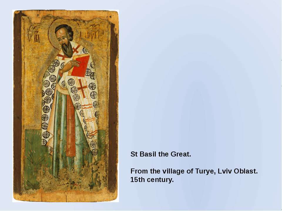 St Basil the Great. From the village of Turye, Lviv Oblast. 15th century.