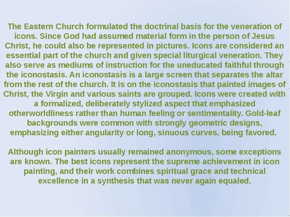 The Eastern Church formulated the doctrinal basis for the veneration of icons...