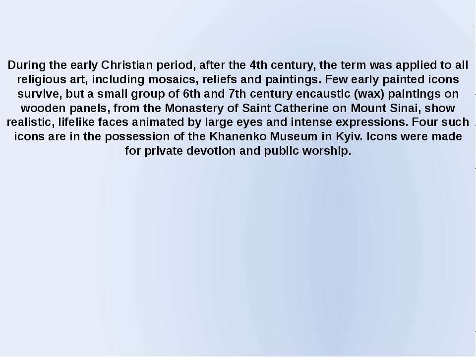 During the early Christian period, after the 4th century, the term was applie...
