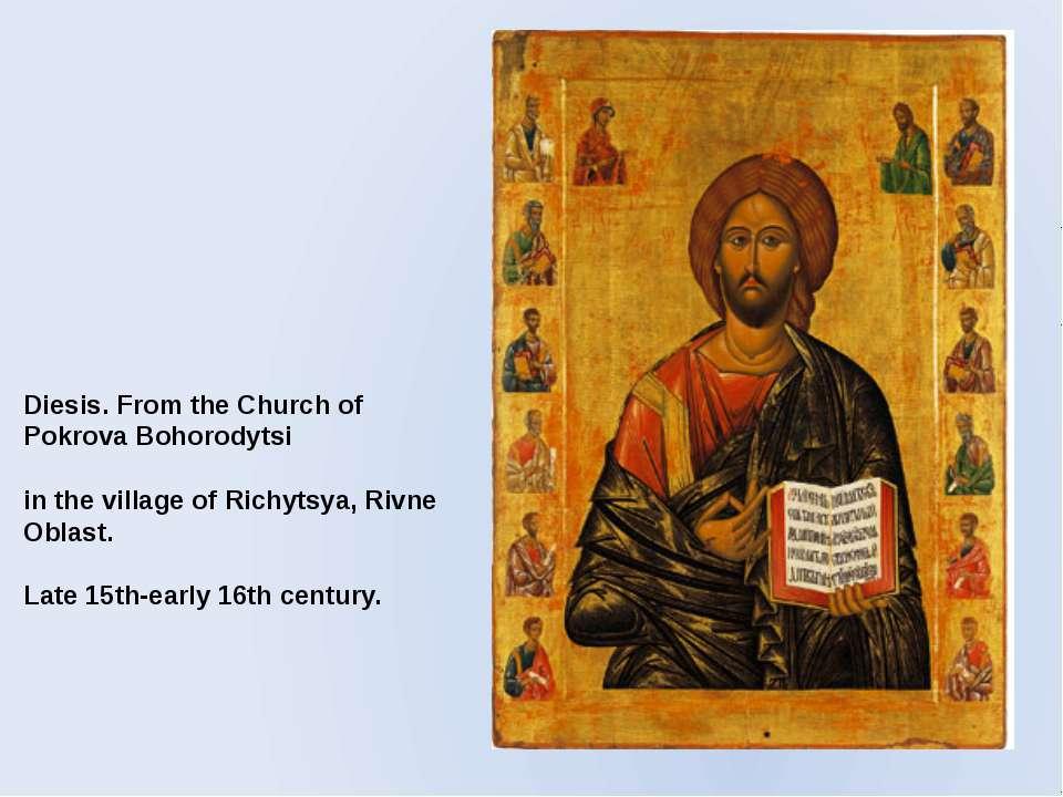 Diesis. From the Church of Pokrova Bohorodytsi in the village of Richytsya, R...