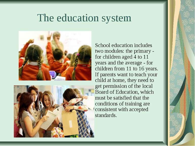 The education system School education includes two modules: the primary - for...