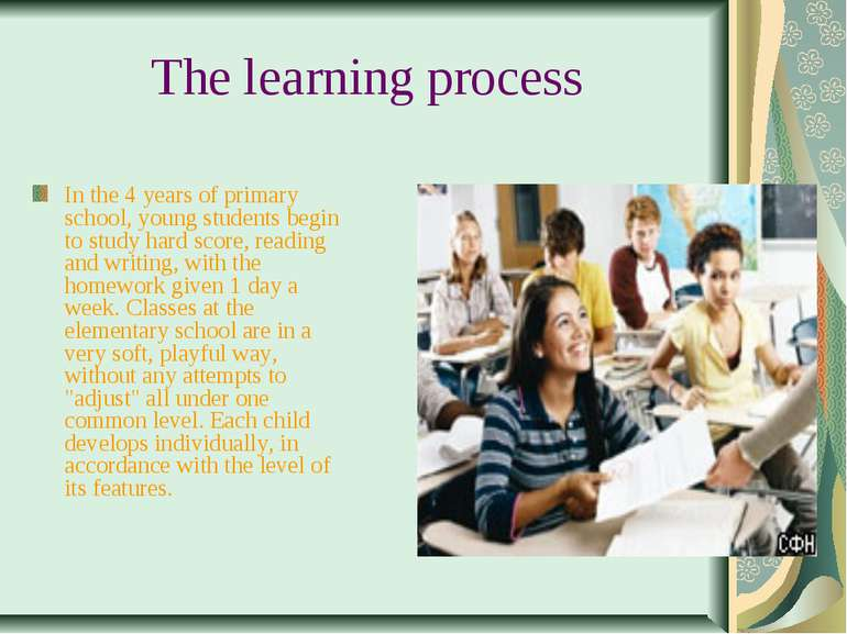 The learning process In the 4 years of primary school, young students begin t...