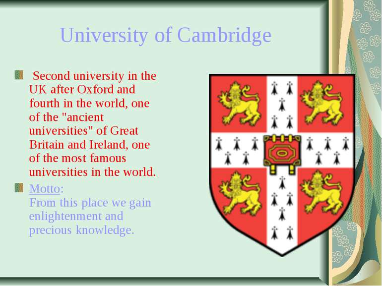 University of Cambridge Second university in the UK after Oxford and fourth i...