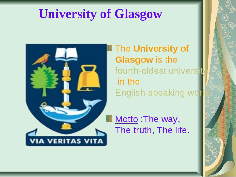 University of Glasgow  The University of Glasgow is the fourth-oldest univers...