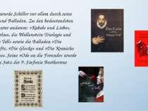 Bekannt wurde Schiller vor allem durch seine Dramen und Balladen. Zu den bede...