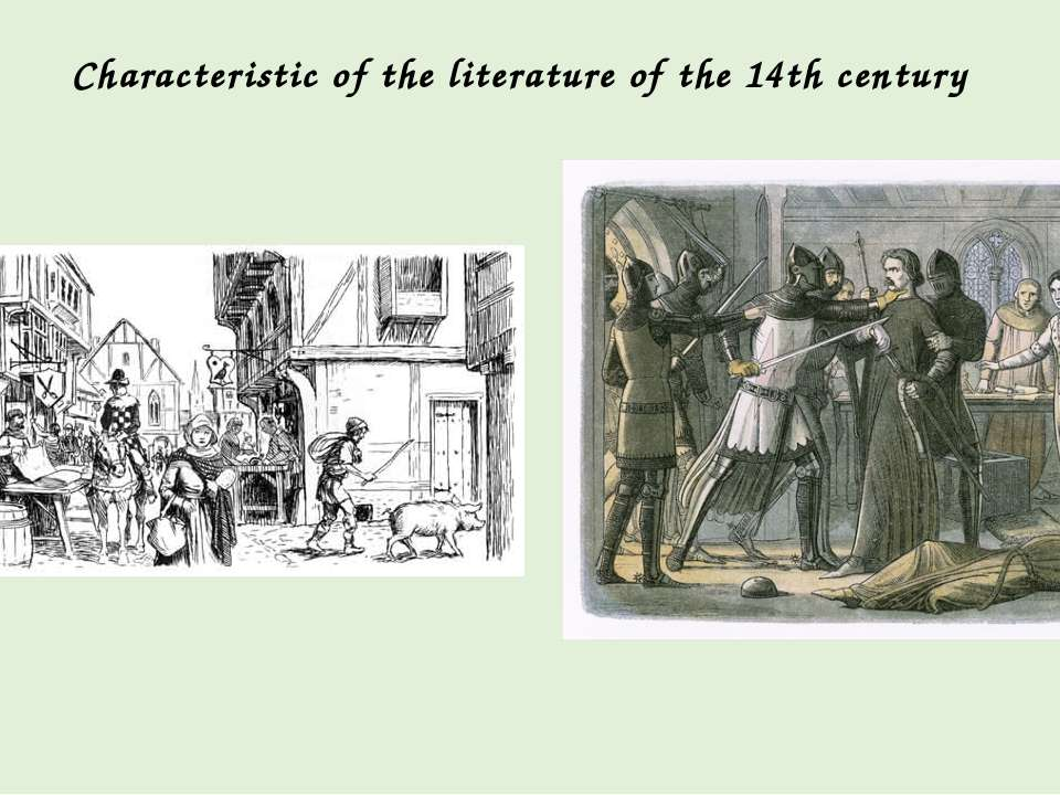 Characteristic of the literature of the 14th century