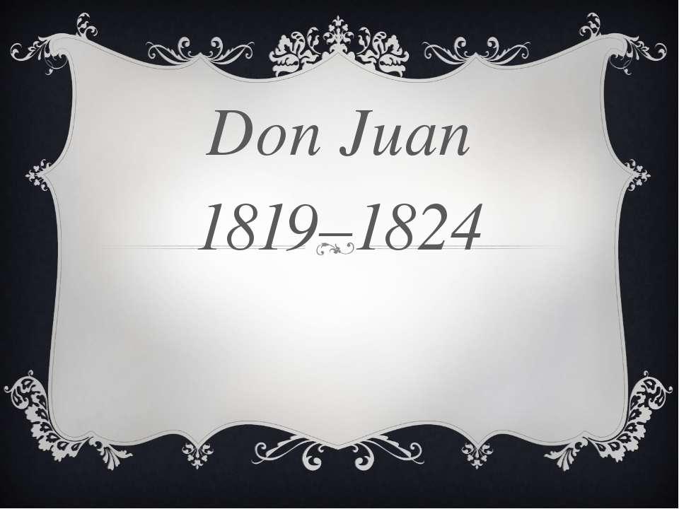 Don Juan 1819–1824