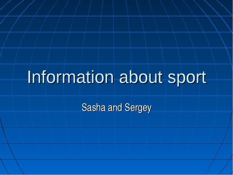 Information about sport Sasha and Sergey