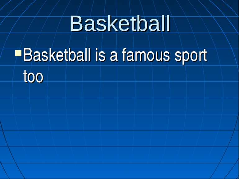 Basketball Basketball is a famous sport too