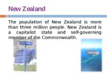 New Zealand The population of New Zealand is more than three million people. ...