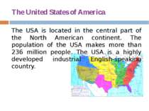 The United States of America The USA is located in the central part of the No...