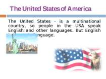 The United States of America The United States - is a multinational country, ...