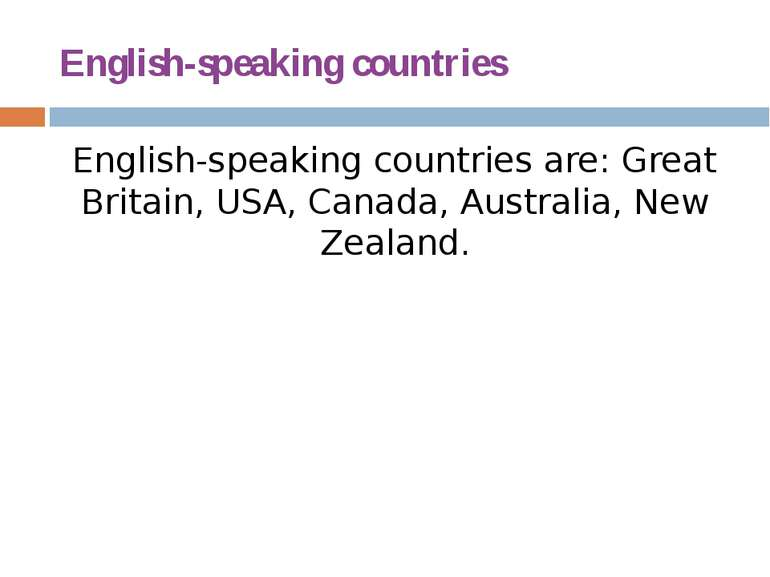 English-speaking countries English-speaking countries are: Great Britain, USA...