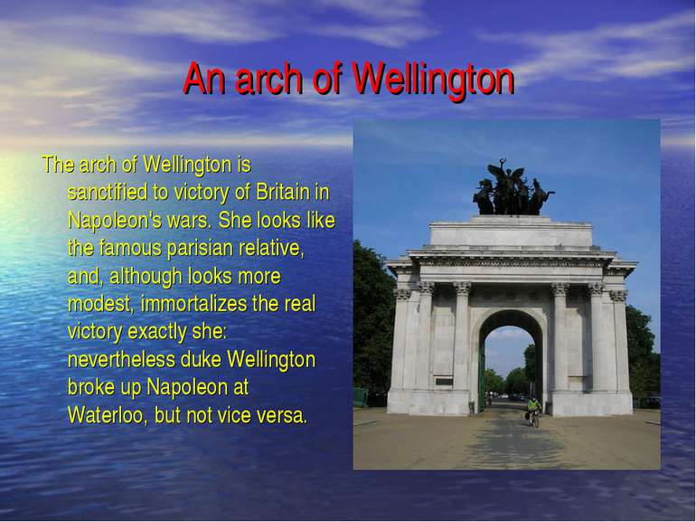 An arch of Wellington The arch of Wellington is sanctified to victory of Brit...