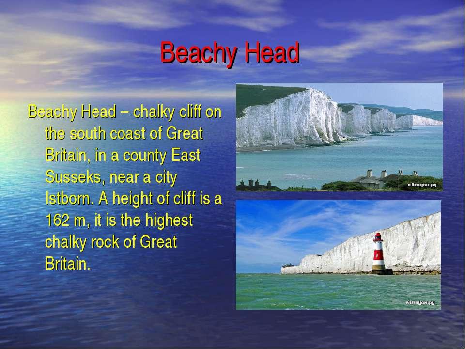 Beachy Head Beachy Head – chalky cliff on the south coast of Great Britain, i...