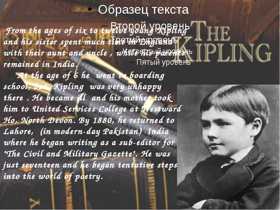 . From the ages of six to twelve young Kipling and his sister spent much time...