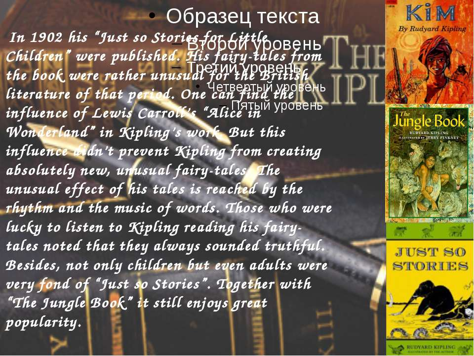 """In 1902 his """"Just so Stories for Little Children"""" were published. His fairy-t..."""