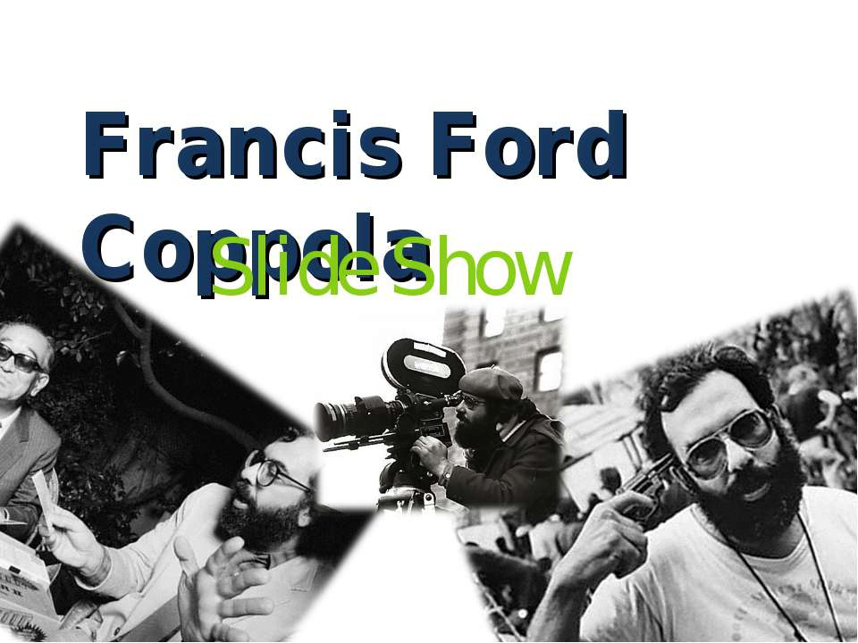 Francis Ford Coppola Slide Show