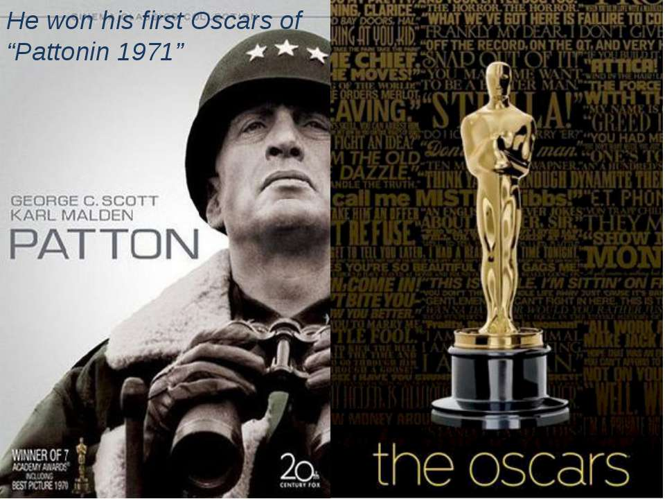 "He won his first Oscars of ""Pattonin 1971"""
