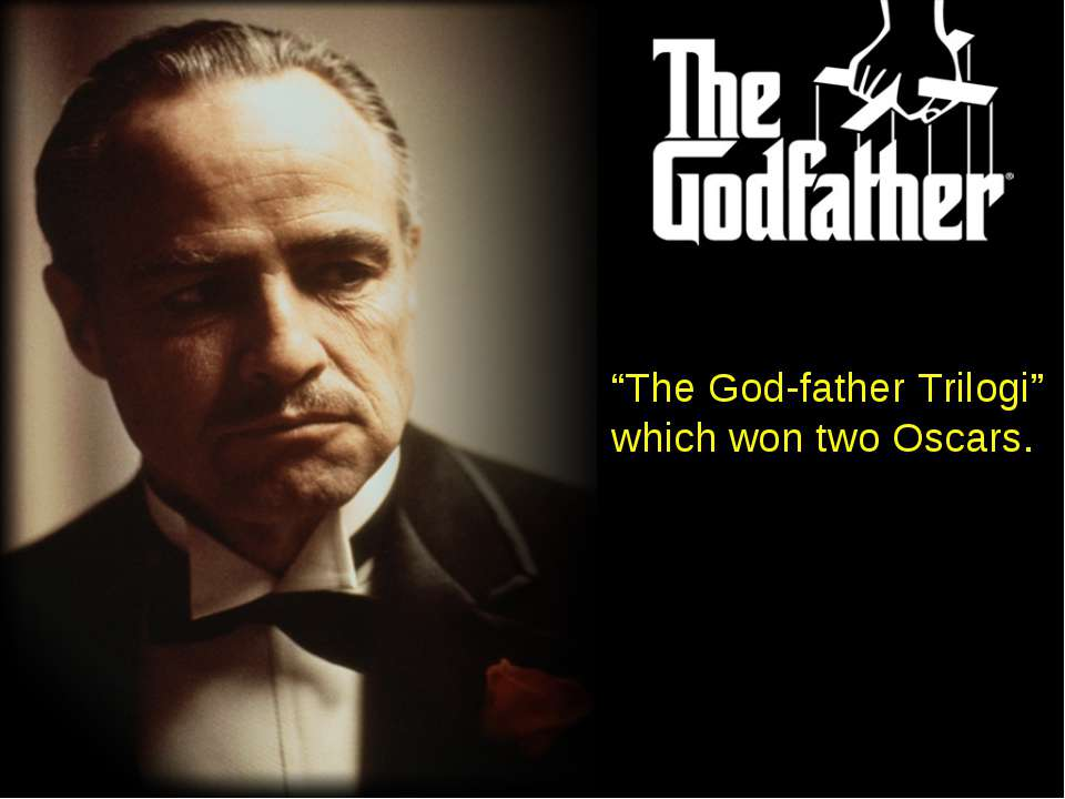 """""""The God-father Trilogi"""" which won two Oscars."""