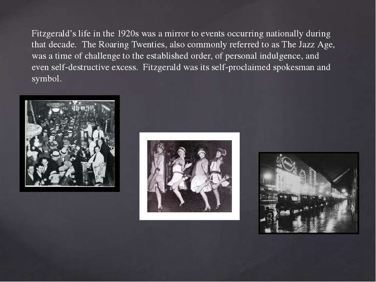 Fitzgerald's life in the 1920s was a mirror to events occurring nationally du...