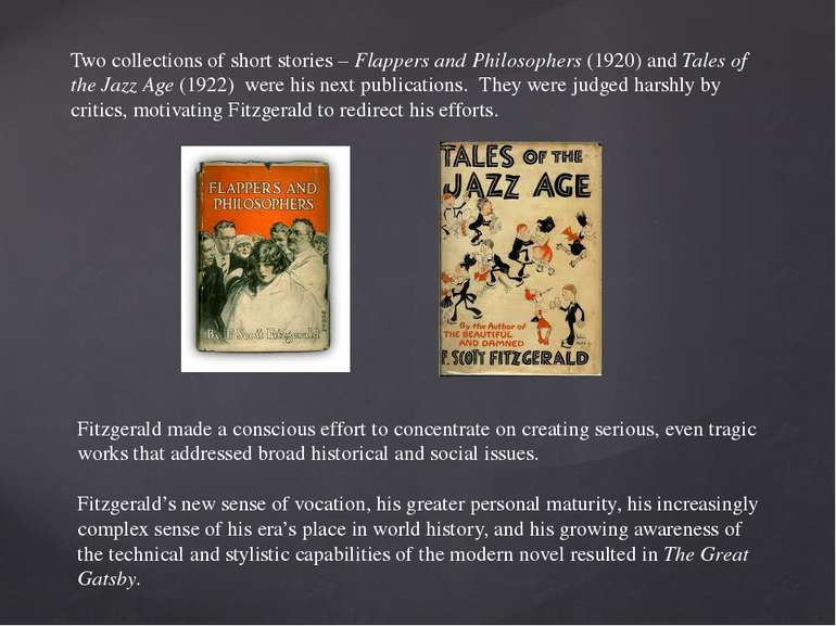 Two collections of short stories – Flappers and Philosophers (1920) and Tales...