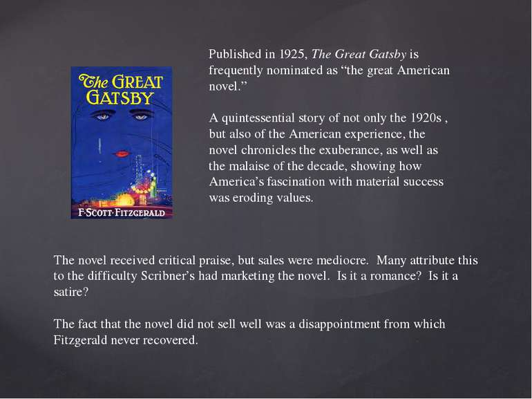 "Published in 1925, The Great Gatsby is frequently nominated as ""the great Ame..."