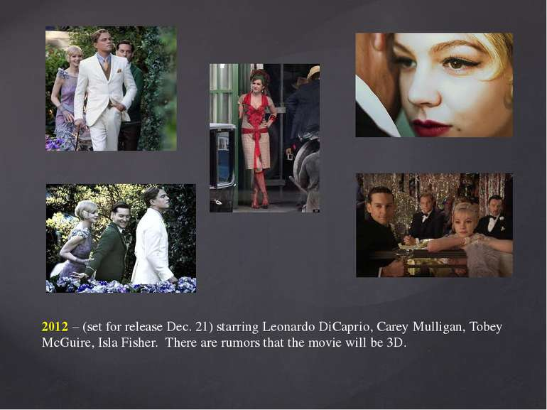 2012 – (set for release Dec. 21) starring Leonardo DiCaprio, Carey Mulligan, ...
