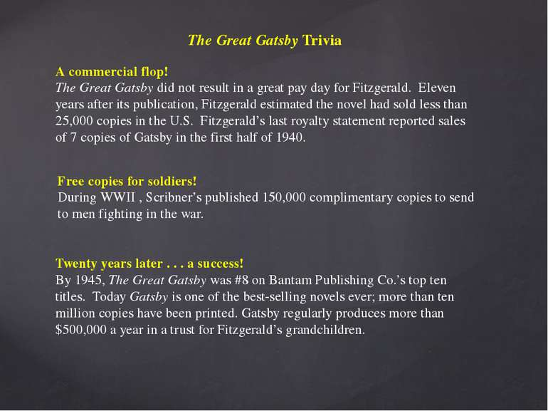 The Great Gatsby Trivia A commercial flop! The Great Gatsby did not result in...