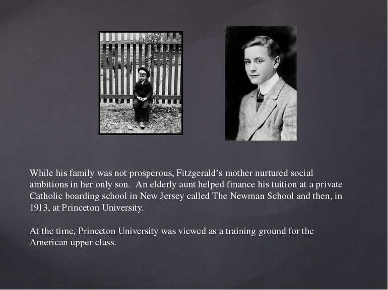 While his family was not prosperous, Fitzgerald's mother nurtured social ambi...