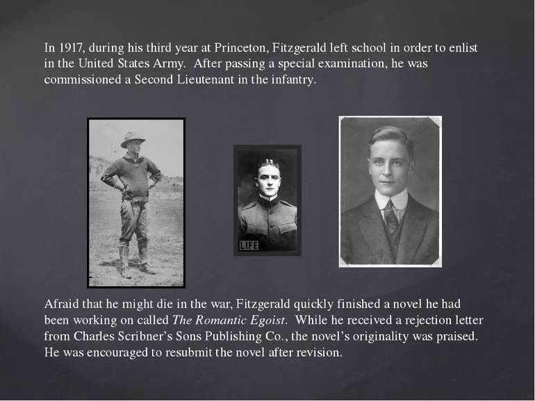 In 1917, during his third year at Princeton, Fitzgerald left school in order ...