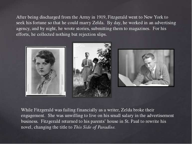 After being discharged from the Army in 1919, Fitzgerald went to New York to ...