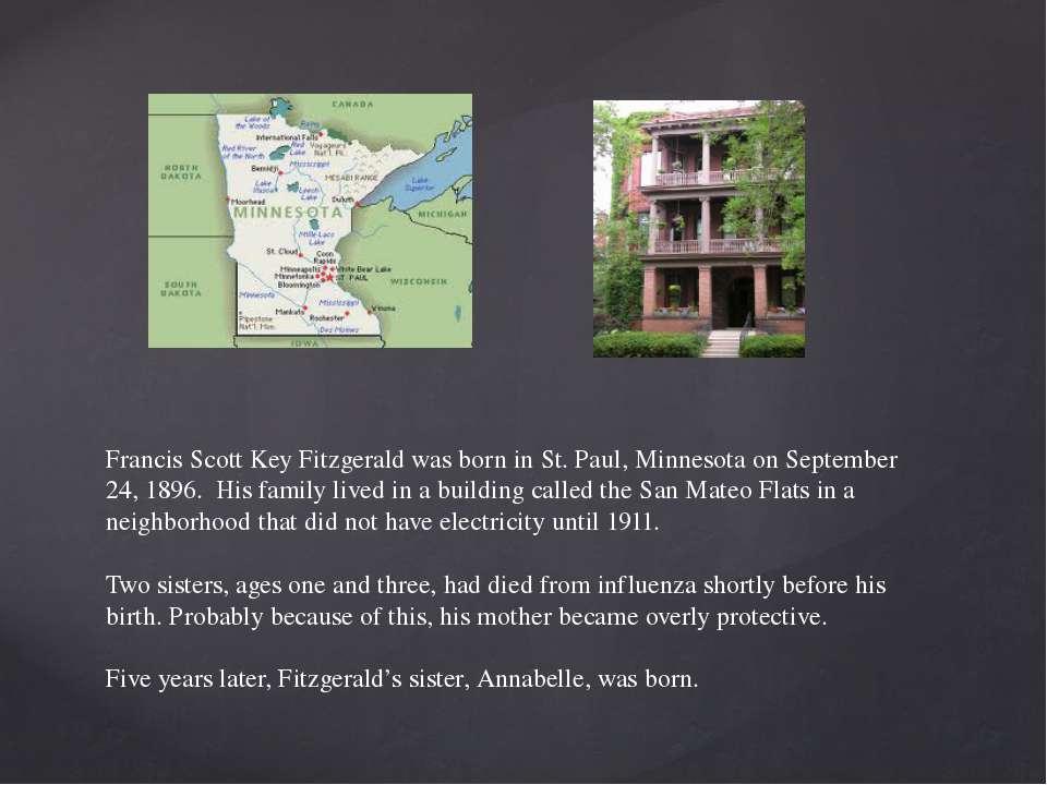 Francis Scott Key Fitzgerald was born in St. Paul, Minnesota on September 24,...