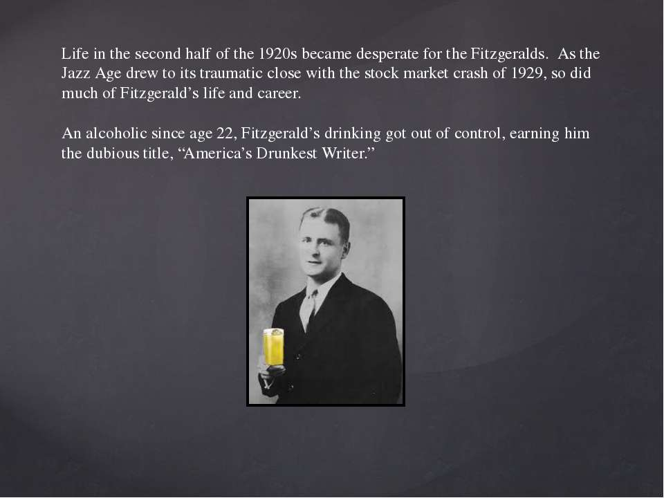 Life in the second half of the 1920s became desperate for the Fitzgeralds. As...