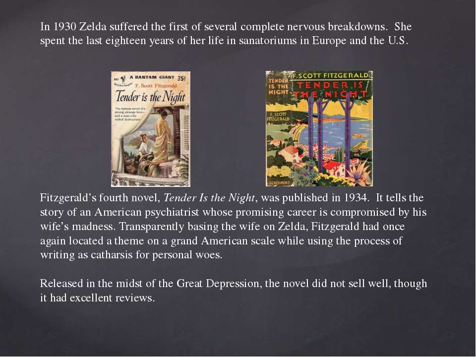 In 1930 Zelda suffered the first of several complete nervous breakdowns. She ...