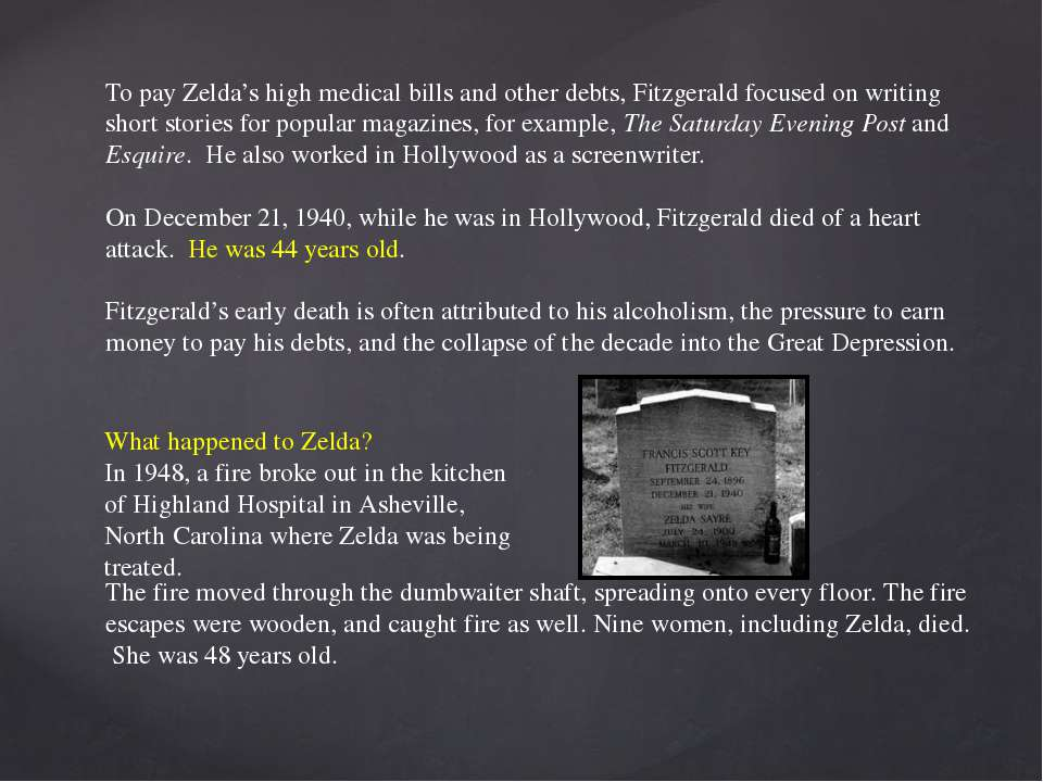 To pay Zelda's high medical bills and other debts, Fitzgerald focused on writ...