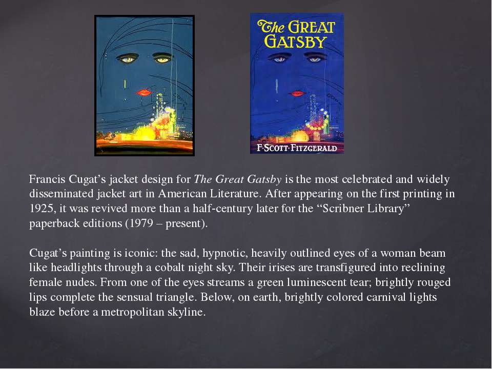 Francis Cugat's jacket design for The Great Gatsby is the most celebrated and...
