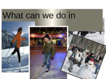 What can we do in winter?