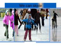 We can skate We can skate
