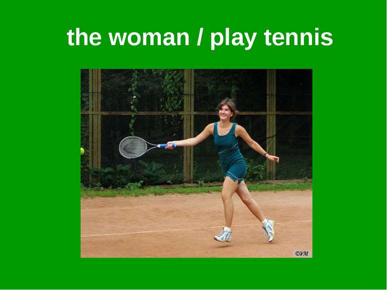 the woman / play tennis