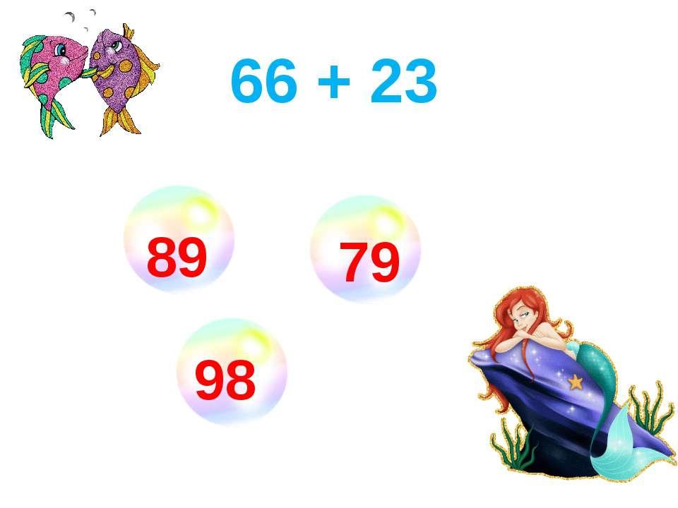66 + 23 89 98 79