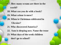 17. How many oceans are there in the world? 18. What can you do with a book? ...