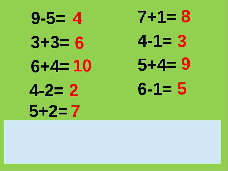 9-5= 3+3= 6+4= 4-2= 7+1= 4-1= 5+4= 6-1= 5+2= 4 6 10 2 8 3 9 5 7