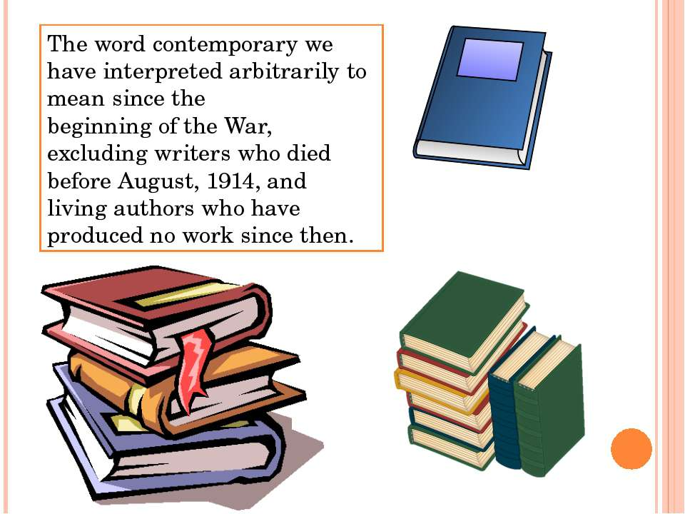The word contemporary we have interpreted arbitrarily to mean since the begin...