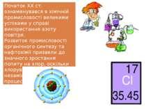 Початок XX ст. ознаменувався в хімічній промисловості великими успіхами у спр...