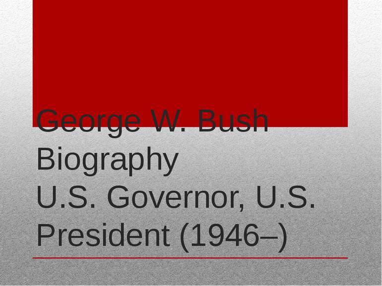 George W. Bush Biography U.S. Governor, U.S. President (1946–)