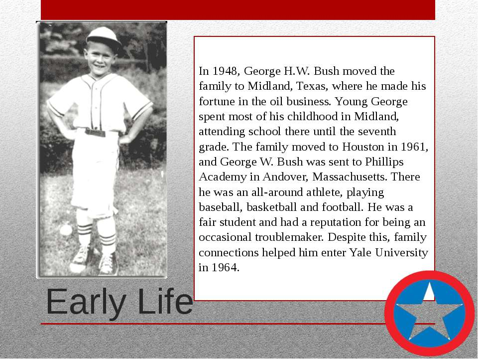 Early Life In 1948, George H.W. Bush moved the family to Midland, Texas, wher...